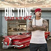 Stuck in My Wayz by Big Tone