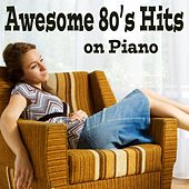 Awesome 80's Hits on Piano by Steven C
