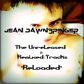 The Unreleased & Remixed Tracks (Reloaded) by Jean Dawnbringer