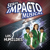 Los Humildes (Serie Impacto Musical) by Los Humildes