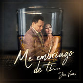 Me Embriago de Ti by Joe Veras