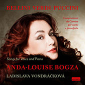 Bellini, Verdi & Puccini: Songs for Voice & Piano by Anda-Louise Bogza