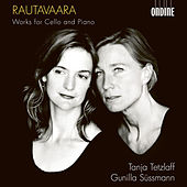 Rautavaara: Works for Cello & Piano by Tanja Tetzlaff