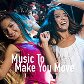 Music To Make You Move by Various Artists