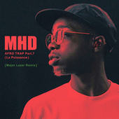 Afro Trap Part. 7 (La puissance) (Major Lazer Remix) von MHD