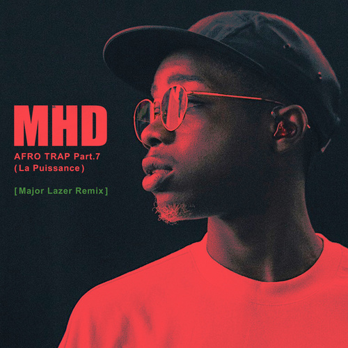 Afro Trap Part. 7 (La puissance) (Major Lazer Remix) by MHD