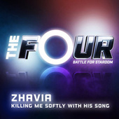 Killing Me Softly With His Song (The Four Performance) by Zhavia