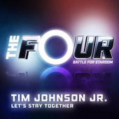 Let's Stay Together (The Four Performance) by Tim Johnson Jr