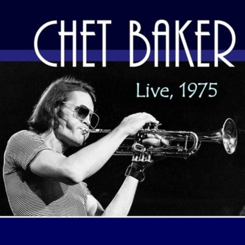 Live, 1975 by Chet Baker