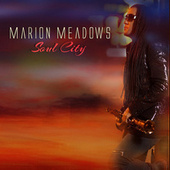 Soul City by Marion Meadows