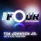 Let's Stay Together (The Four Performance) de Tim Johnson Jr