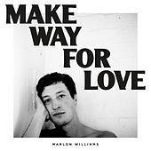 Make Way for Love van Marlon Williams