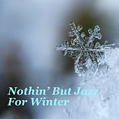 Nothin' But Jazz For Winter by Various Artists