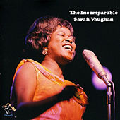 The Incomparable Sarah Vaughan by Sarah Vaughan