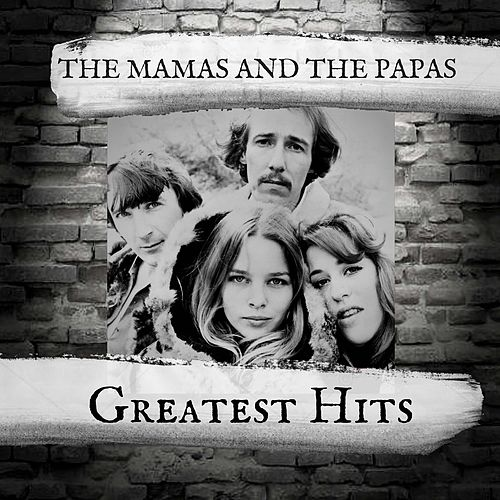Greatest Hits von The Mamas & The Papas