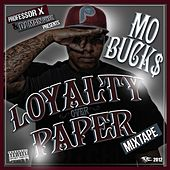 Loyalty Over Paper by Mo Buck$
