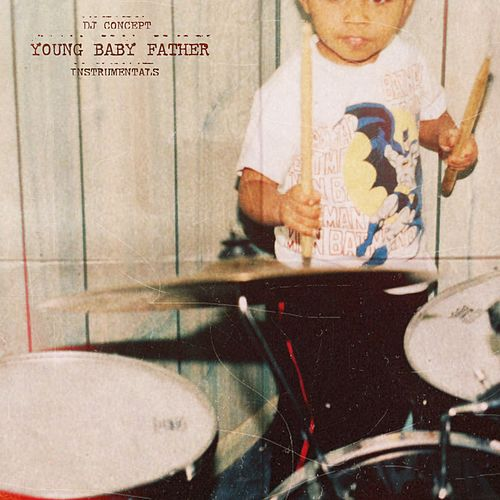 Young Baby Father Instrumentals by DJ Concept