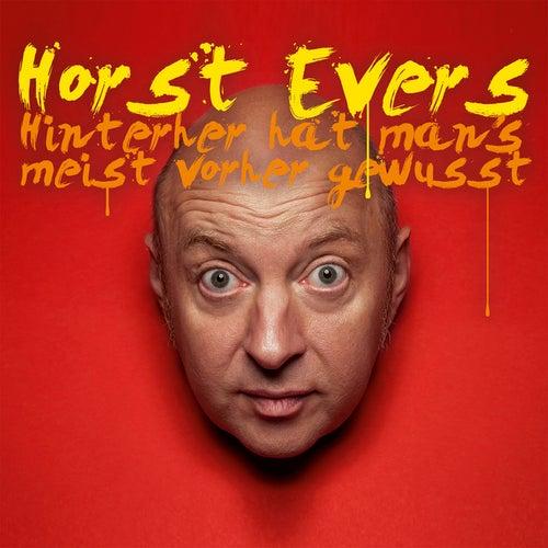 Hinterher hat man's meist vorher gewusst by Horst Evers