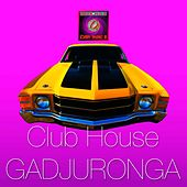 Club House Gadjuronga (feat. Gadjuronga) di Johnny Spaziale