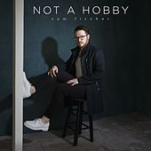 Not a Hobby by Sam Fischer