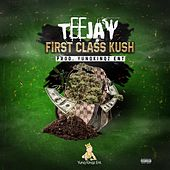 First Class Kush by Jay Tee