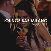 Lounge Bar Milano, Vol. 1 by Various Artists