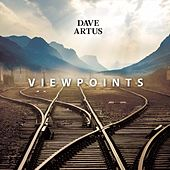 Viewpoints by Dave Artus