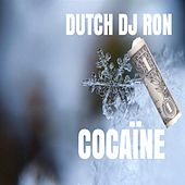 Cocaine by Dutch DJ Ron