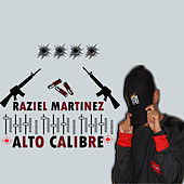 Alto Calibre by Raziel Martinez