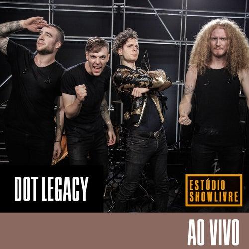 Dot Legacy No Estúdio Showlivre (Ao Vivo) de Dot Legacy