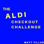 The Aldi Checkout Challenge by Matt Tiller