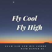 Fly Cool Fly High by Glam Sam