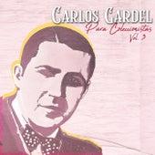 Para Coleccionistas, Vol. 3 by Carlos Gardel