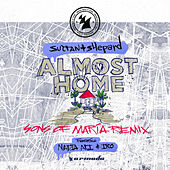 Almost Home (Sons Of Maria Remix) by Sultan + Shepard