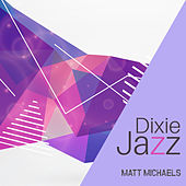 Dixie Jazz by Matt Michaels