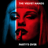 Party's Over de The Velvet Hands