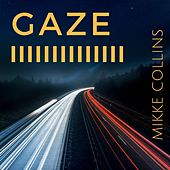 Gaze by Mikke Collins