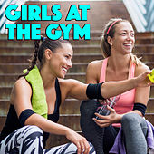 Girls At The Gym by Various Artists