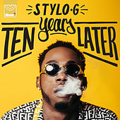 Ten Years Later - EP von Stylo G