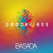 Good Vibes by Basada