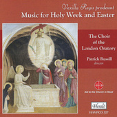 Vexilla regis prodeunt: Music for Holy Week and Easter by Patrick Russill