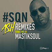 SQN Remixes by Mastik Soul