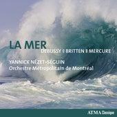 Debussy: La mer - Britten: 4 Sea Interludes - Mercure: Kaléidoscope by Orchestre Métropolitain