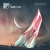 Find Yourself (Ashworth Remix) by Before You Exit