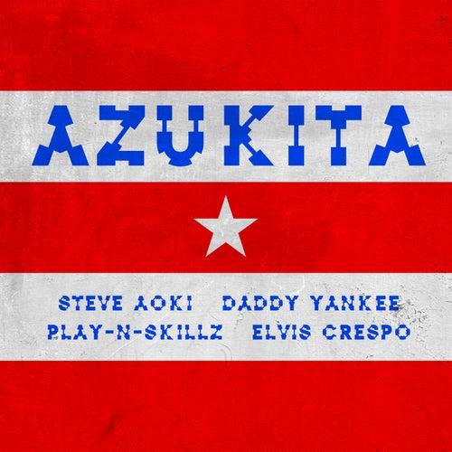 Azukita di Steve Aoki, Daddy Yankee, Play-N-Skillz & Elvis Crespo
