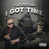 I Got Time (feat. Jay Critch & Pyrexx) by Tk Bands