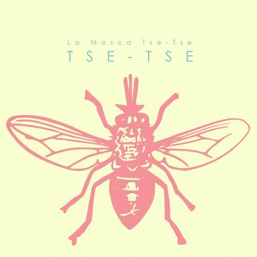 Tse-Tse by La Mosca Tse Tse