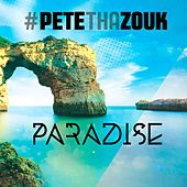 Paradise von Pete Tha Zouk