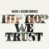 Hip Hop We Trust de Hazhe & Acción Sánchez
