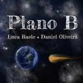 Plano B by Luca Raele e Daniel Oliveira